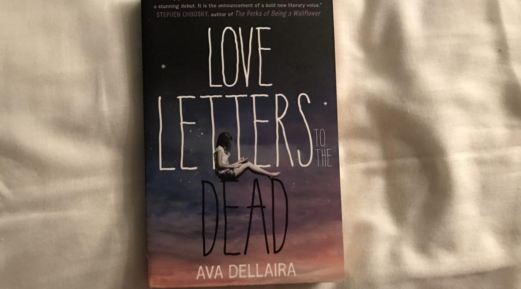 Love Letters to the Dead by Ava Dellaira – The Bibliophile Girl